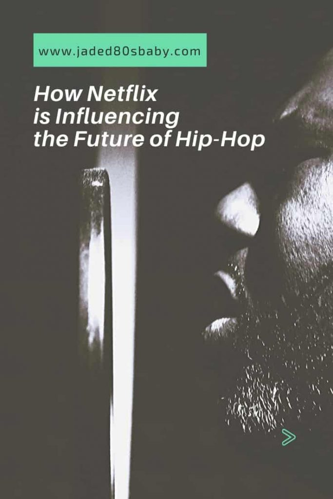 Netflix Influencing Rap Music - pin1