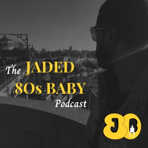 Jaded 80s Baby podcast