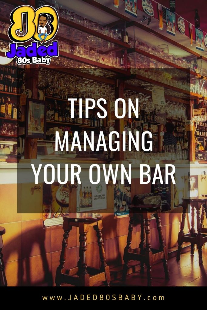 Tips On Managing Your Own Bar - 2